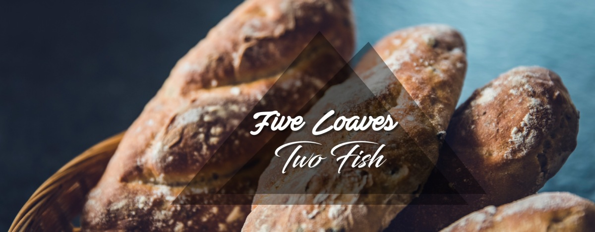 Five loaves two fish courage with grace ministries for Five loaves two fish